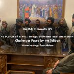 The Pursuit of a New Image: Domestic & International Challenges Faced by The Taliban