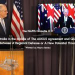 Australia in The Middle of The AUKUS Agreement and QUAD: Between A Regional Defense or A New Potential Threat